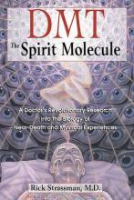 DMT : The Spririt Molecule