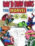 """How to Draw Comics the """"Marvel"""" Way"""
