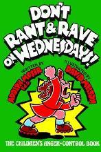 Don't Rant and Rave on Wednesdays!