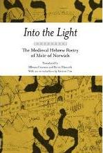 Into the Light: The Medieval Hebrew Poetry of Meir of Norwich