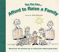 Yes You Can...Afford to Raise a Family