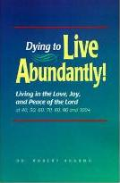 Dying to Live Abundantly!