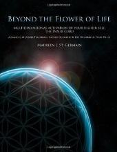Beyond the Flower of Life: Multidimensional Activation of your Higher Self, the Inner Guru (Advanced MerKaBa Teachings, Sacred Geometry & the Opening of your Heart)