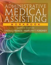 Workbook for French/Fordney's Administrative Medical Assisting