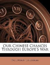 Our Chinese Chances Through Europe's War