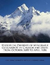 Historical Observes of Memorable Occurrents in Church and State