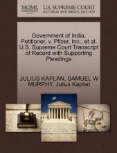 Government of India, Petitioner, V. Pfizer, Inc., et al. U.S. Supreme Court Transcript of Record with Supporting Pleadings