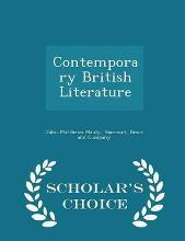 Contemporary British Literature - Scholar's Choice Edition
