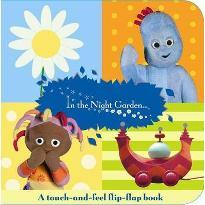 """In the Night Garden"": a Flip-flap Touch-and-feel Book"