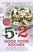 The 5:2 Good Food Kitchen: Book 2