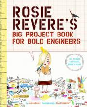 Rosie Revere's Big Project Book for Bold Engineers