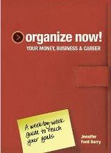 Organize Now! Your Money, Business & Career