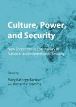 Culture, Power, and Security: New Directions in the History of National and International Security