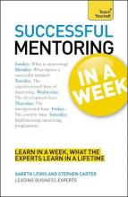 Successful Mentoring in a Week: Teach Yourself