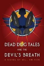 Dead Dog Tales and the Devil's Breath
