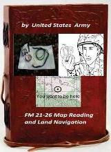 FM 21-26 Map Reading and Land Navigation by