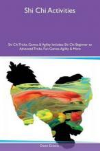 Shi Chi Activities Shi Chi Tricks, Games & Agility Includes