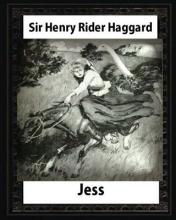 Jess (1886), by H. Rider Haggard and Illustrated Maurice Greiffenhagen(novel)