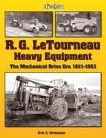 R.G. LeTourneau Heavy Equipment