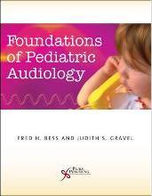 Foundations of Pediatric Audiology