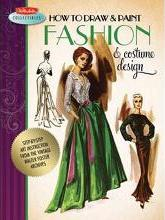 How to Draw & Paint Fashion & Costume Design