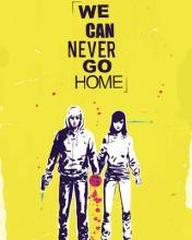 We Can Never Go Home: Volume 1