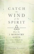 Catch the Wind of the Spirit