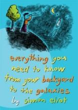 Everything You Need to Know from Your Backyard to the Galaxies