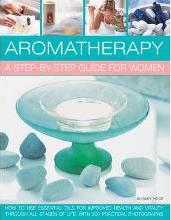 Aromatherapy: A Step-by-step Guide for Women