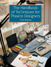 The Handbook of Techniques for Theatre Designers