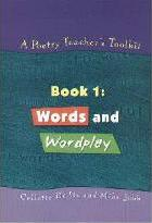 A Poetry Teacher's Toolkit: Words and Wordplay Book 1