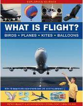 Exploring Science: What is Flight?: Birds * Planes * Kites * Balloons