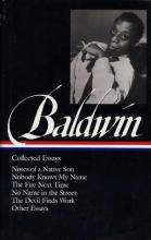 James Baldwin: Collected Essays: Notes of a Native Son / Nobody Knows My Name