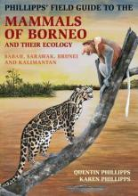 Phillipps' Guide to the Mammals of Borneo and Their Ecology