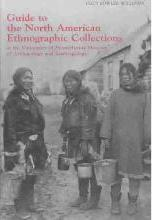 Guide to the North American Ethnographic Collection at the University of Pennsylvania Museum of Archaeology and Anthropology