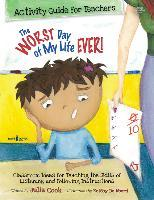 Worst Day of My Life Ever! Activity Guide for Teachers