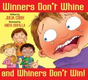 Winners Don't Whine and Whiners Don't Win