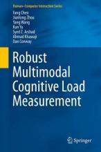 Robust Multimodal Cognitive Load Measurement 2016