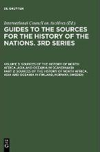 Guide to the Sources for the History of Nations: Sources of the History of North Africa, Asia and Oceania in Finland, Norway and Sweden 3rd Series, v. 3, Pt. 2