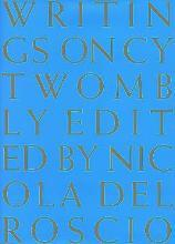 Cy Twombly: Writing on Cy Twombly