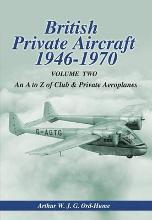 British Private Aircraft 1946-70: An A to Z of Club and Private Aeroplanes Volume 2