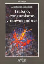 Trabajo, consumismo y nuevos pobres/ Work, Consumptions and New Poors
