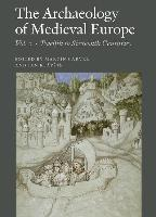Archaeology of Medieval Europe: Twelfth to Sixteenth Centuries AD Volume 2