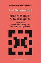 Selected Works of A.N.Kolmogorov: Information Theory and the Theory of Algorithms v. 3