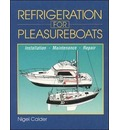 Refrigeration for Pleasure Boats: Installation, Maintenance, and Repair