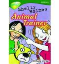 Oxford Reading Tree: Level 12: Treetops: More Stories C: Shelly Holmes Animal Trainer