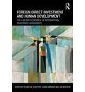 Foreign Direct Investment and Human Development: The Law and Economics of International Investment Agreements