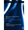 Feminisms in Social Work Research: Promise and possibilities for justice-based knowledge