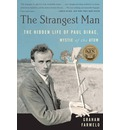 Strangest Man: The Hidden Life of Paul Dirac, Mystic of the Atom