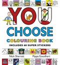 You Choose!: Colouring Book with Stickers